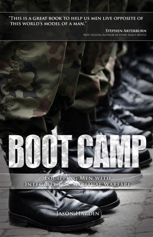 Boot Camp: Equipping Men with Integrity for Spiritual Warfare (by Jason Hardin)