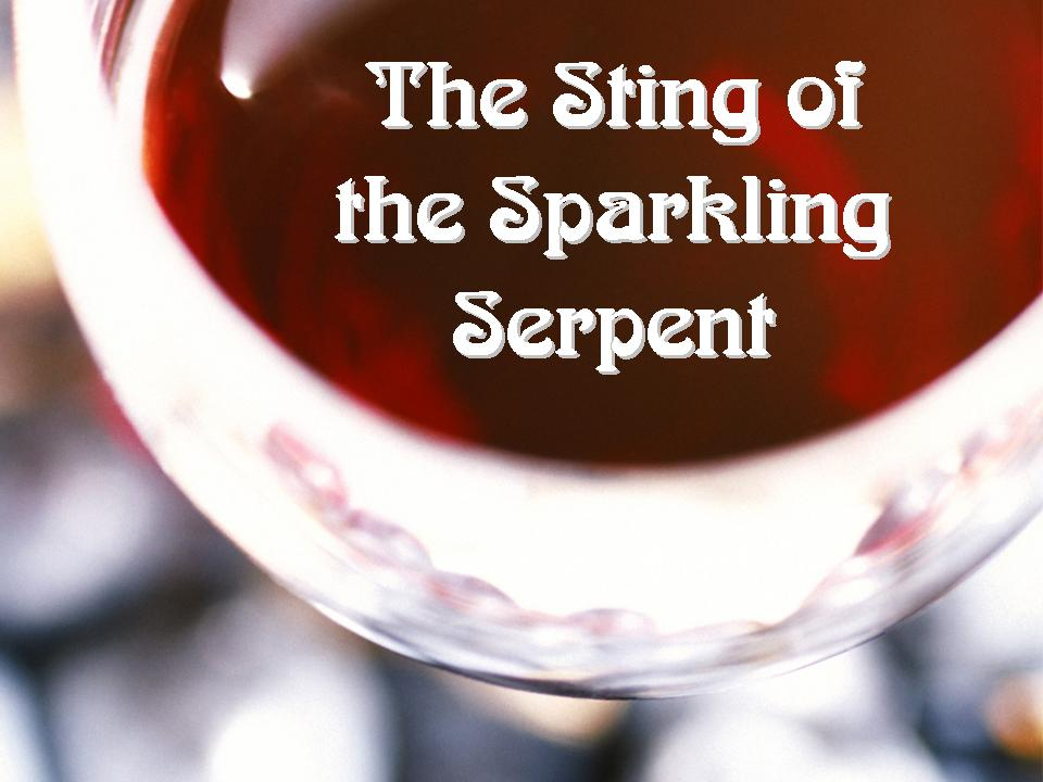 Alcohol -- The Sting of the Sparkling Serpent -- Graphic