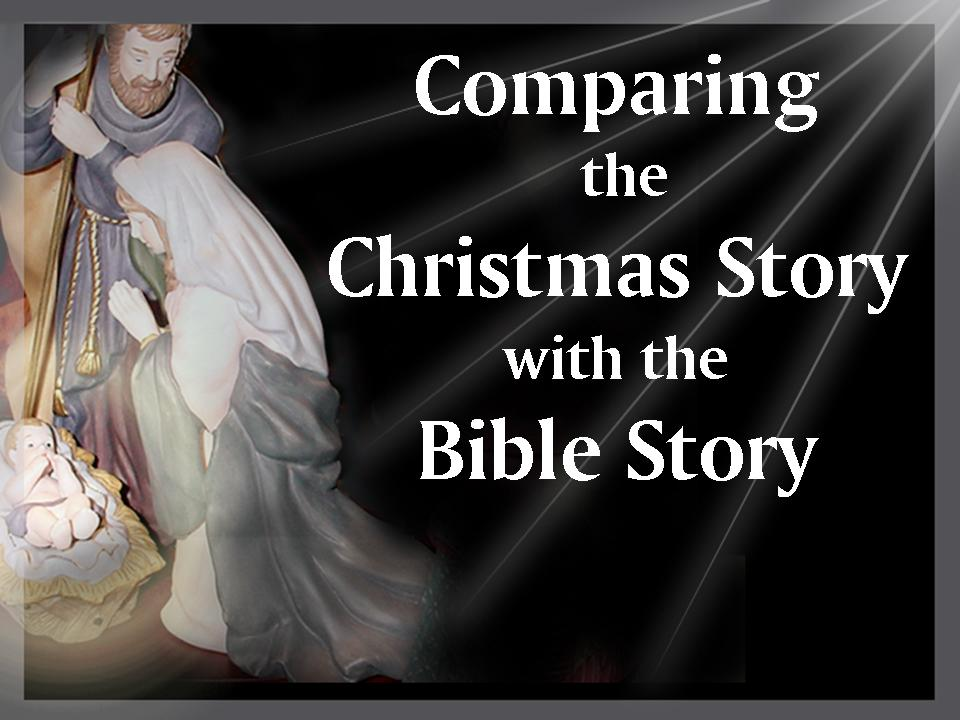 Comparing the Christmas Story with the Bible Story