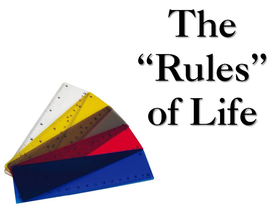 golden rules of life Knowing what to do in each circumstance becomes easy when you apply the golden rule and the law of cause and effect to your life it.