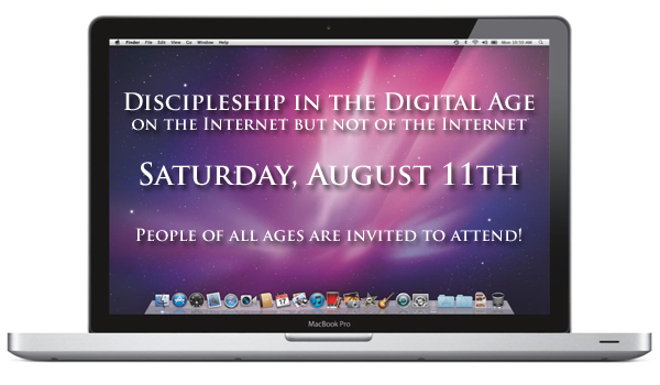 Discipleship in the Digital Age (Aug 11)
