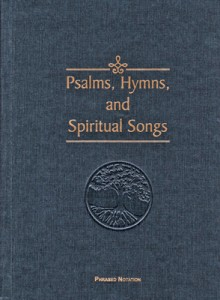 Psalms Hymns and Spiritual Songs Hymnal