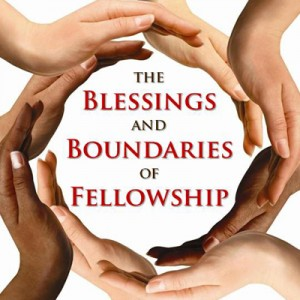 The Blessings and Boundaries of Fellowship