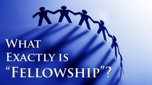 What Exactly is Fellowship?