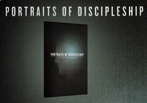 Portraits of Discipleship (Heath Rogers)