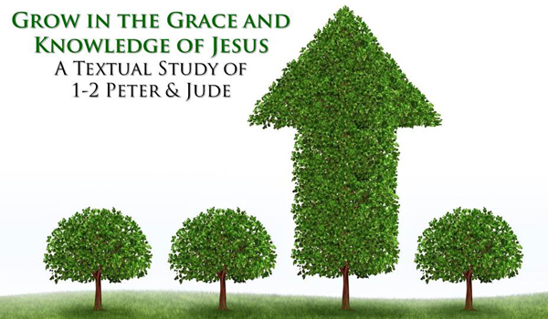 1-2 Peter Jude - Grow in the Grace and Knowledge of Jesus