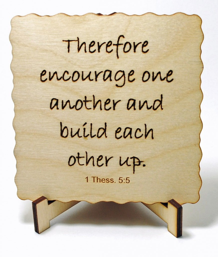 Therefore Encourage One Another