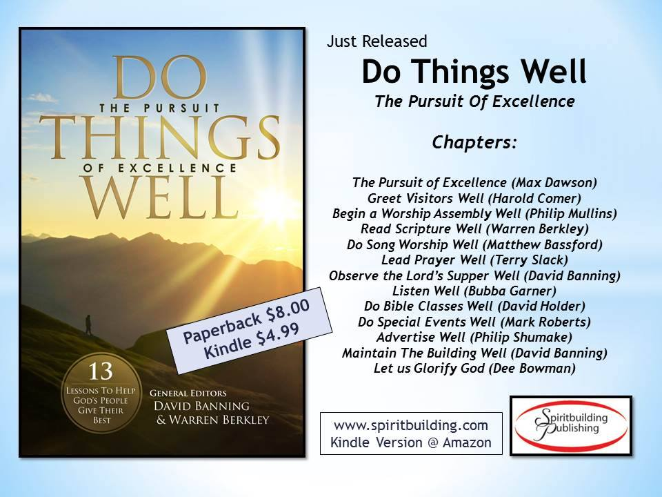 Do Things Well: The Pursuit of Excellence (edited by David Banning and Warren Berkley)