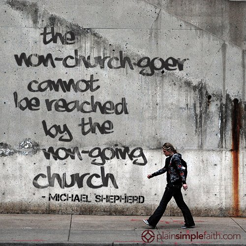The Non-Church-Goer Cannot Be Reached