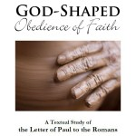 God Shaped Obedience of Faith - ROMANS - square