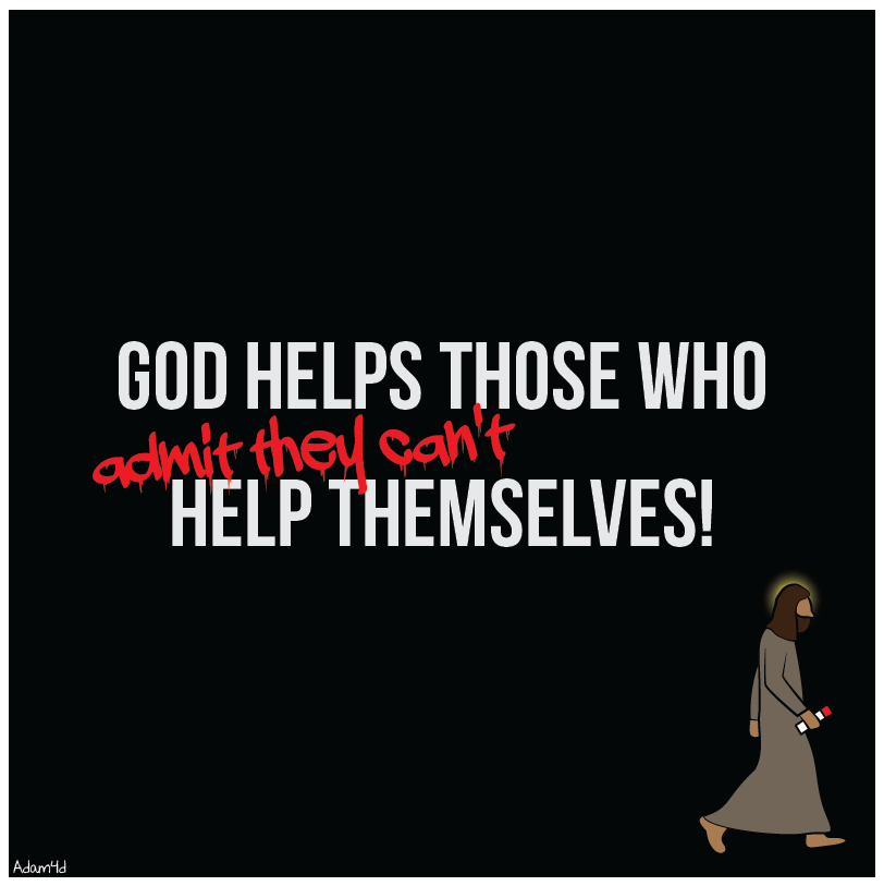God Helps Those Who Admit They Can't Help Themselves