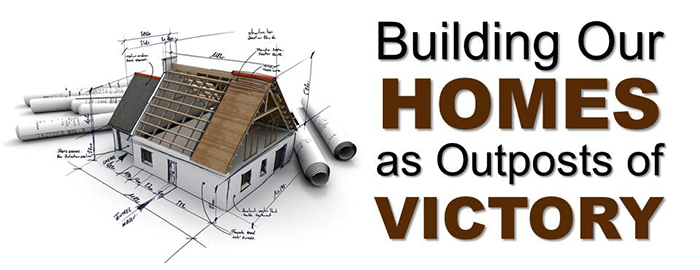 Building Our Homes as Outposts of Victory