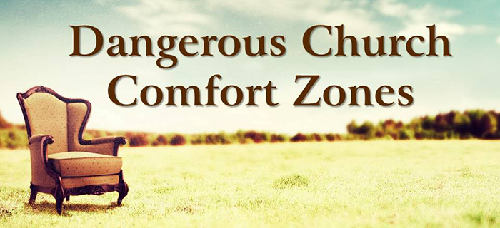 Dangerous Church Comfort Zones