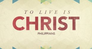 Philippians 1: To Live is Christ