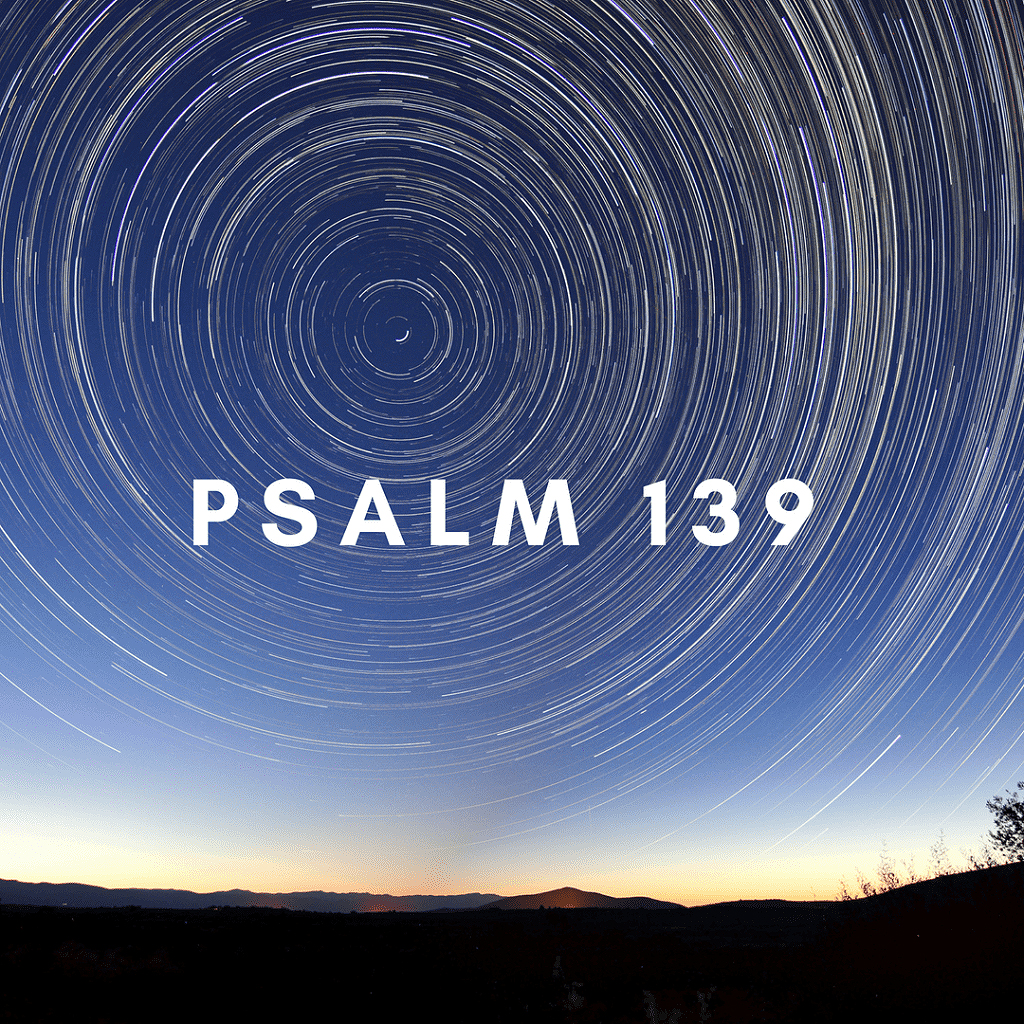 Help For The Day From Psalm 139 U2013 In God U0026 39 S Image