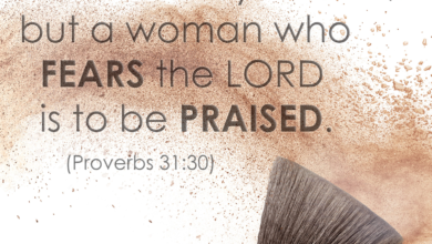 Photo of Weekend Wisdom – Proverbs 31:30