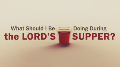 Photo of What Should I Be Doing During the Lord's Supper?