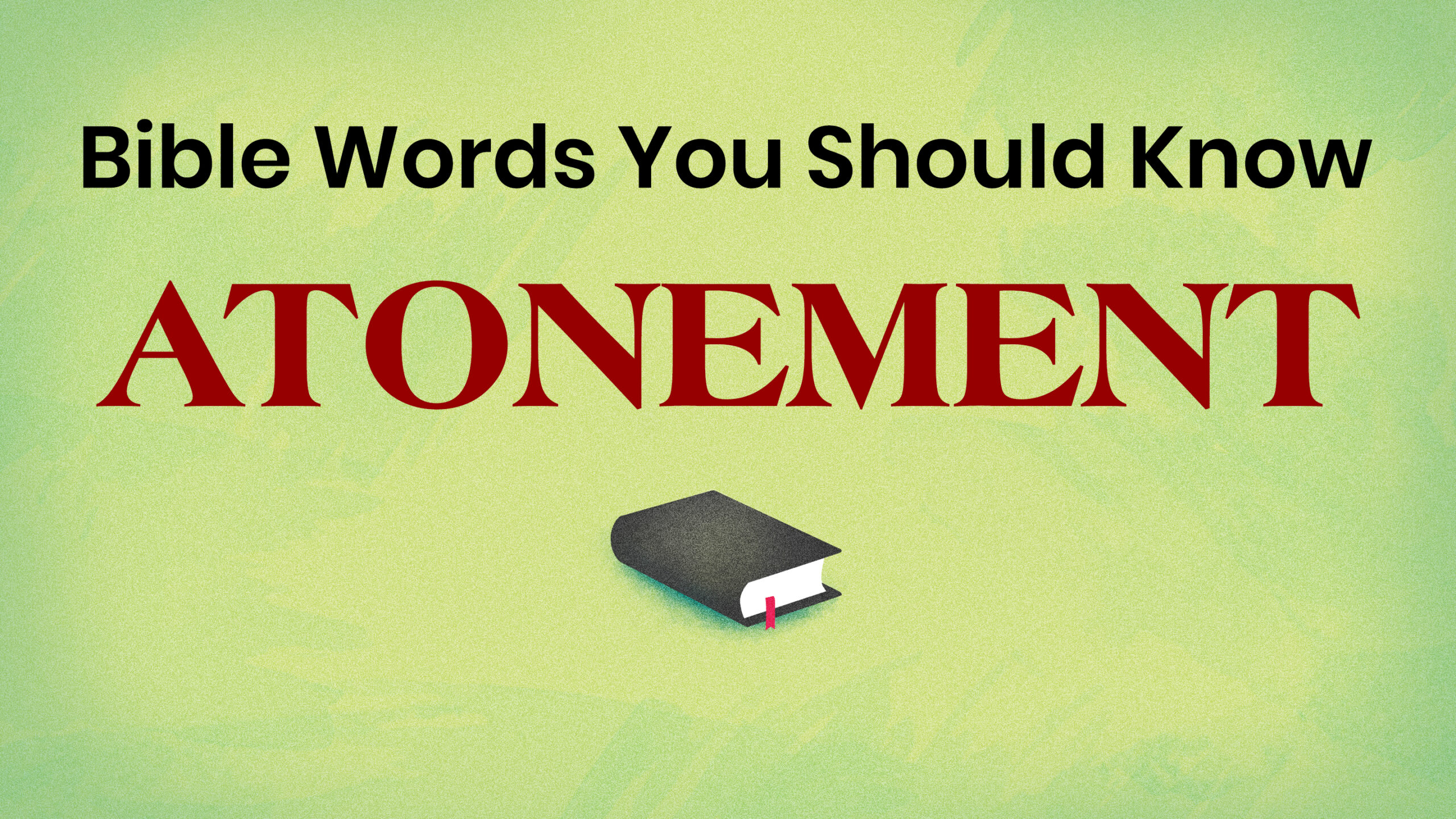 Photo of Bible Words You Should Know: ATONEMENT