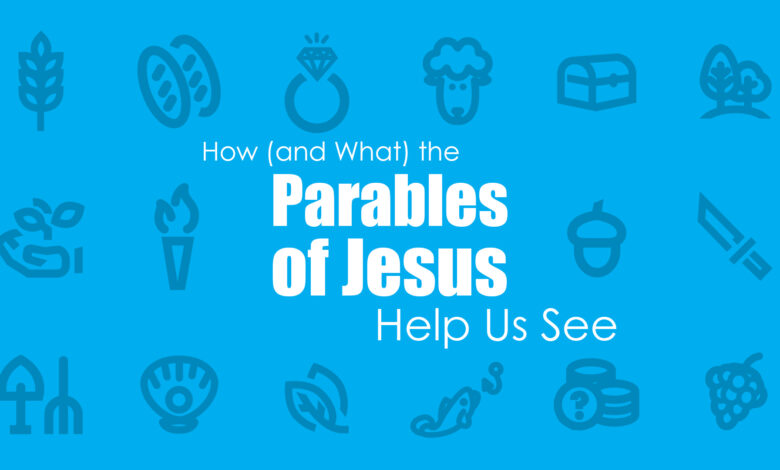 Photo of The Parables of Jesus: Why Parables?