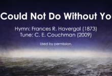 Photo of Hymn: I Could Not Do Without You